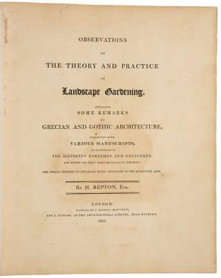 Observations on the Theory and Practice of Landscape Gardening. Including some remarks on Grecian and Gothic Architecture, collected from various manuscripts, in the possession of the different Noblemen and Gentlemen