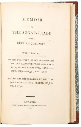 Memoir, on the Sugar-Trade of the British Colonies. SUGAR TRADE