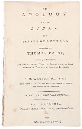 An Apology for the Bible, in a Series of Letters, Addressed to Thomas Paine ... Second...