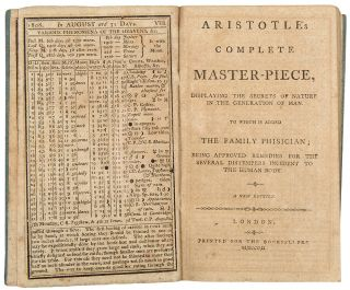Aristotle's Complete Master-Piece, Displaing the Secrets of Nature in the Generation of Man. To which is added The Family Physician; being approved remedies for the several distempers incident to the human body. A new edition.