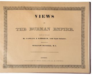 Views in the Burman Empire. Drawn on the Spot [wrapper title]