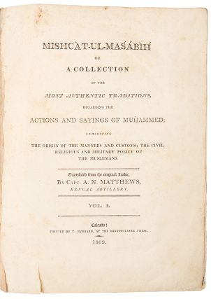 Mishcàt-ul-Masábìh, or, a Collection of the most authentic Traditions, regarding the Actions...