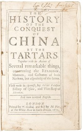 The History of the Conquest of China by the Tartars. Together with an account of several...