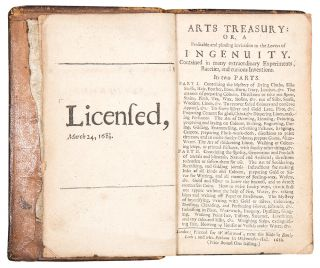 Arts Treasury: or, a Profitable and pleasing Invitation to the Lovers of Ingenuity. Contained in many extraordinary Experiments, Rareties, and curious Inventions. In Two Parts ...