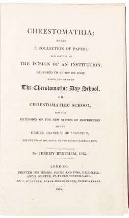 Chrestomathia: being a Collection of Papers, explanatory of the Design of an Institution,...