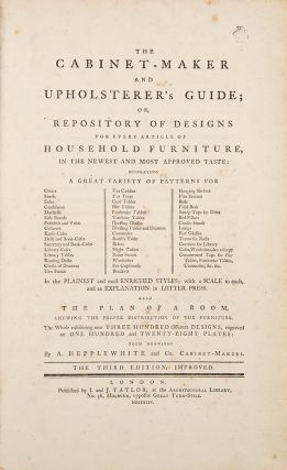 The Cabinet-Maker and Upholsterer's Guide; or, Repository of Designs for Every Article of Household Furniture, in the newest and most approved taste ... The Third Edition, Improved