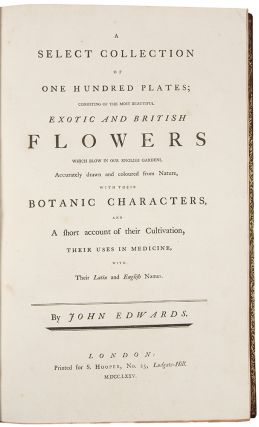 A Select Collection of One Hundred Plates, consisting of the most Beautiful Exotic and British Flowers