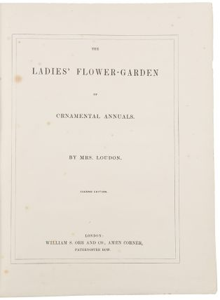 The Ladies' Flower-Garden of Ornamental Annuals ... Second Edition