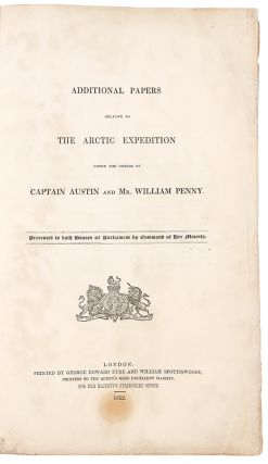 Additional Papers Relative to the Arctic Search Expedition Under the Orders of Captain Austin and...