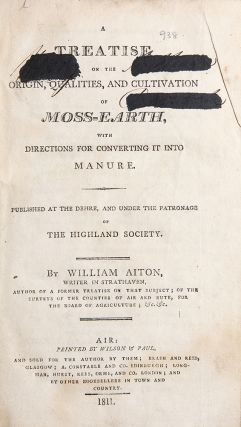 A Treatise on the Origin, Qualities, and Cultivation of Moss-Earth, with Directions for...