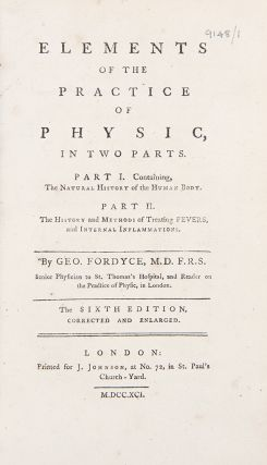 Elements of the Practice of Physic, in Two Parts ... Sixth Edition ... [Bound with:] A Treatise...