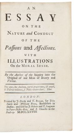An Essay on the Nature and Conduct of the Passions and Affections. With Illustrations on the...