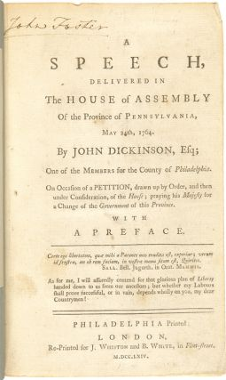A Speech, Delivered in the House of Assembly of the Province of Pennsylvania, May 24th, 1764....On Occasion of a Petition, Drawn Up by Order, and then Under Consideration, of the House; Praying His Majesty for a Change of the Government of This Province. With a Preface....