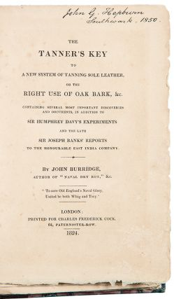 The Tanner's Key to a New System of Tanning Sole Leather, or the Right Use of Oak Bark, &c. John...