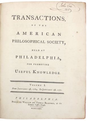Transactions, of the American Philosophical Society, Held at Philadelphia, for Promoting Useful...