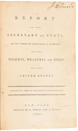 Report of the Secretary of State on the Subject of Establishing a Uniformity in the Weights,...