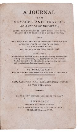 A Journal of the Voyages and Travels of a Corps of Discovery under the command of Capt. Lewis and...