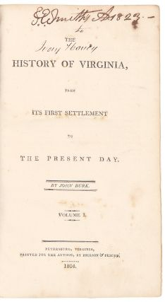 The History of Virginia, from its first settlement to the present day. John Daly BURK