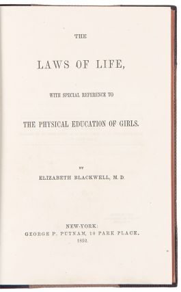 The Laws of Life, with Special Reference to the Physical Education of Girls. Dr. Elizabeth BLACKWELL