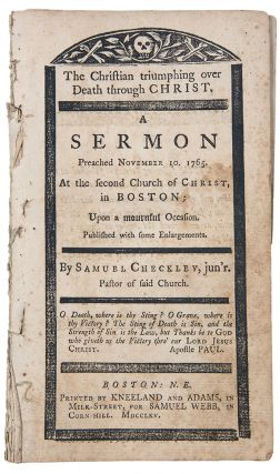The Christian triumphing over death through Christ. A sermon preached November 10. 1765. At the...