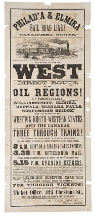 "Philad'a & Elmira Rail Road Line! ""Catawissa Route."" To All Points West. Direct Route to the Oil..."