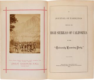 "A Journal of Ramblings Through the High Sierras of California by the ""University Excursion Party""..."