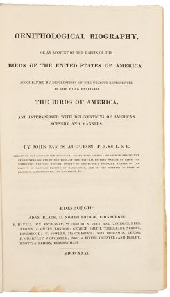 Ornithological Biography, or an account of the habits of the birds of the United States of...