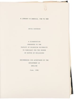 A Library in America, 1758 to 1858: A Dissertation presented to the Faculty of Princeton...