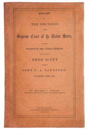 Report of the Decision of the Supreme Court of the United States, and the Opinions of the Judges...