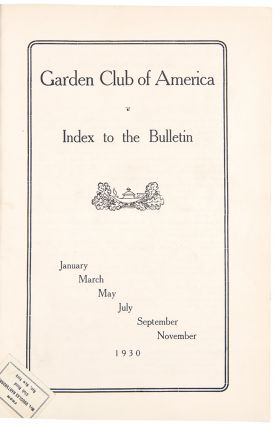 Index to the Bulletin: January, March, May, July, September, November. GARDEN CLUB OF AMERICA