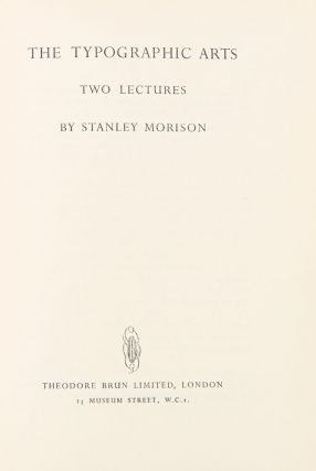 The Typographic Arts: Two Lectures. Stanley MORISON
