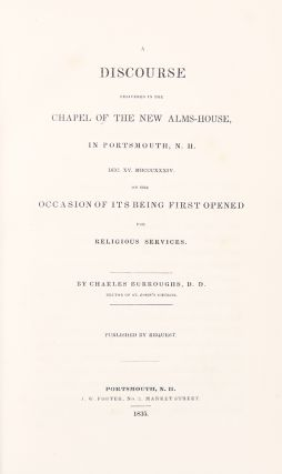 A Discourse delivered in the Chapel of the New Alms-House, in Portsmouth, N.H. ... on the...