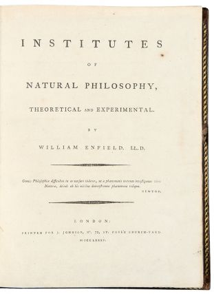 Institutes of Natural Philosophy, Theoretical and Experimental. William ENFIELD