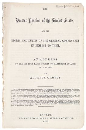 The Present Position of the Seceded States, and the Rights and Duties of the General Government...