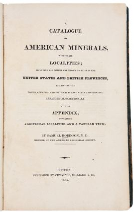 A Catalogue of American Minerals, with Their Localities: Including All which are Known to Exist...