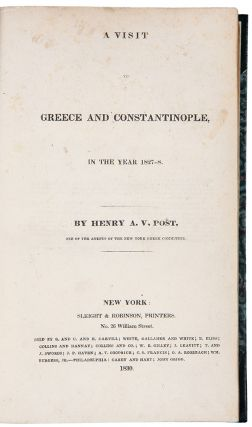 A Visit to Greece and Constantinople, in the Year 1827-8. Henry A. V. POST