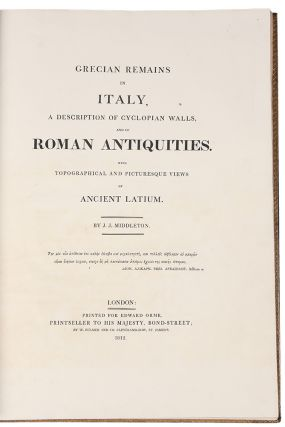 Grecian Remains in Italy, a Description of Cyclopian Walls and of Roman Antiquities. With topographical and picturesque views of ancient Latium