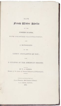 New Fresh Water Shells of the United States, with Coloured Illustrations, and a Monograph of the Genus Anculotus of Say; Also a Synopsis of the American Naiades
