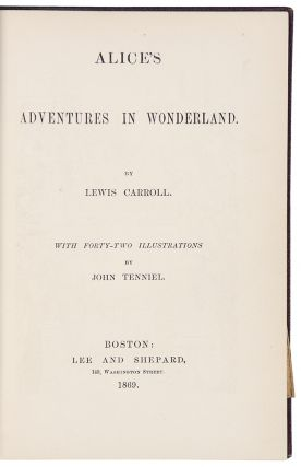 Alice's Adventures in Wonderland ... with forty-two illustrations by John Tenniel. Charles...