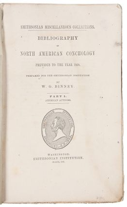 Bibliography of North American Conchology Previous to the Year 1860 ... Part I. William Greene...