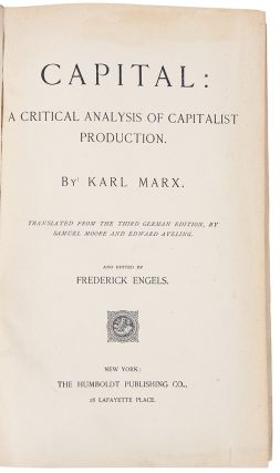 Capital: A Critical Analysis of Capitalist Production. Karl MARX