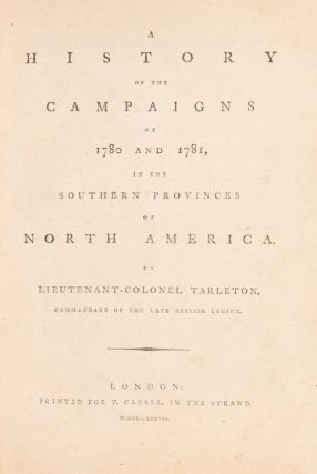A History of the Campaigns of 1780 and 1781, in the Southern Provinces of North America